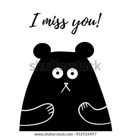 I Miss You lettering, card with sweet teddy bear, t-shirt design, poster, logo, words, text written on painted background illustration. Love quote black on white.  - stock vector