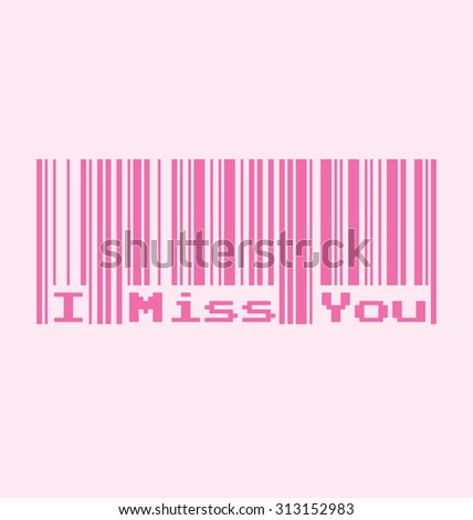 I Miss You word with Barcode, Vector Illustration - stock vector