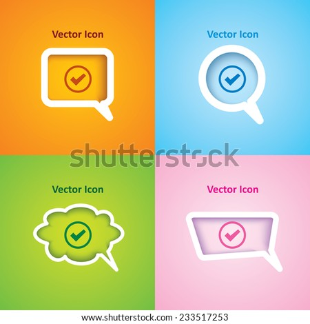 icon of check on four kinds of speech bubble with four different color beautiful background. Eps-10. - stock vector