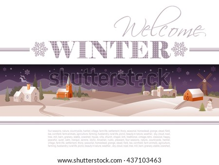 Idyllic farming landscape flayer design with text logo Welcome Winter and snow background. Villa houses, church, barn, mill, snowman and Christmas tree. Four seasons year calendar collection. - stock vector
