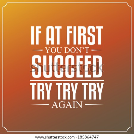 try and you will succeed essay