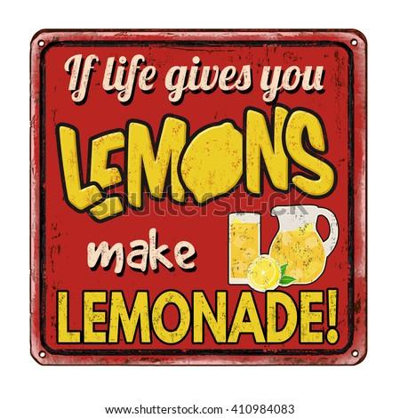 If life gives you lemons make lemonade vintage rusty metal sign on a white background, vector illustration - stock vector