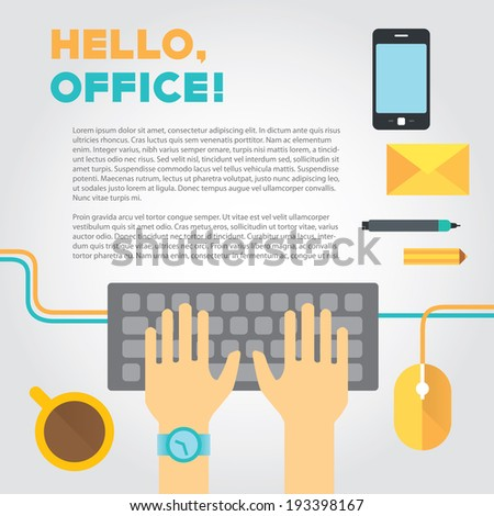 Illustration about office or co working life with typing hands and stuff. Modern flat vector illustration with place for text. Layered file - stock vector