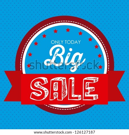Illustration of  Big Sale label, in bright colors, vector illustration - stock vector