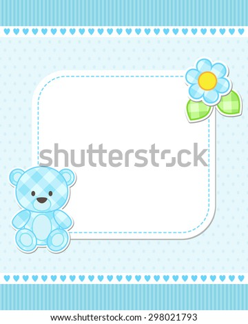 Illustration of blue teddy bear for boy. Vector template with place for your text.  Card for baby shower, birth announcement or birthday invitation. - stock vector