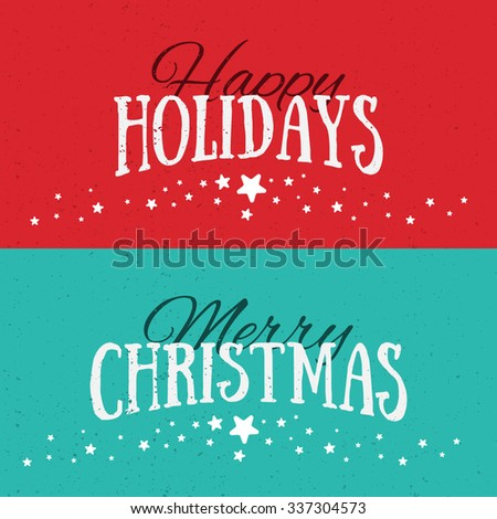 Illustration of colorful banners with Happy Holidays and Merry Christmas lettering. Christmas calligraphy background. Vector banners. Xmas postcards. - stock vector