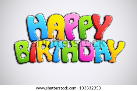illustration of colorful happy birthday text on abstract background - stock vector