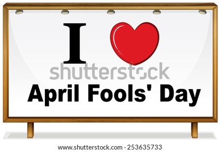 Illustration of I love April fools day board - stock vector