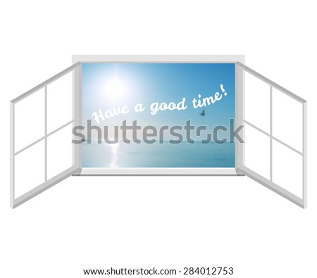 Illustration of open window frame isolated on white background. Open window view on sea. Open window vector and text have a nice time!  - stock vector