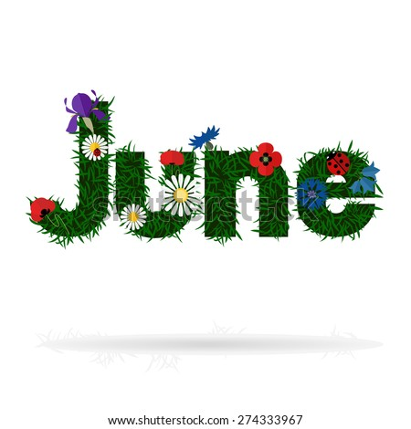 Illustration of the word 'June' was made from grass and ...