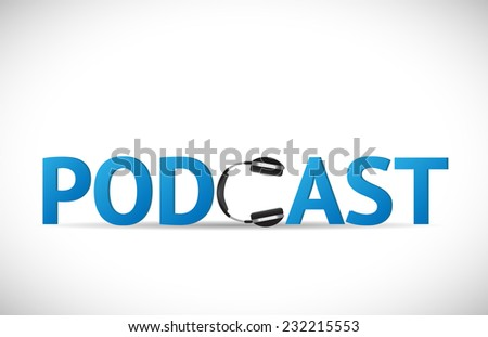 Illustration of the word Podcast with headphones isolated on a white background. - stock vector