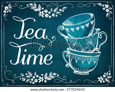 Illustration Tea Time with cups. Invitation to the tea party or birthday. Floral frame. Freehand drawing with imitation of chalk sketch - stock vector
