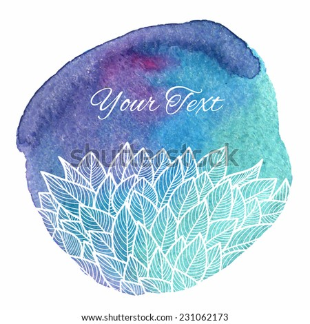 Illustration with foliage. Template banner or postcard. Watercolor background. - stock vector