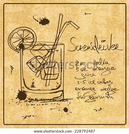 Illustration with hand drawn sketch Screwdriver cocktail. Including recipe and ingredients on the grunge vintage background - stock vector