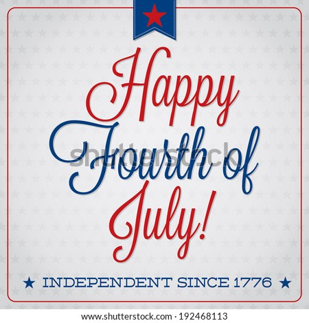 Independence Day typographic card in vector format. - stock vector