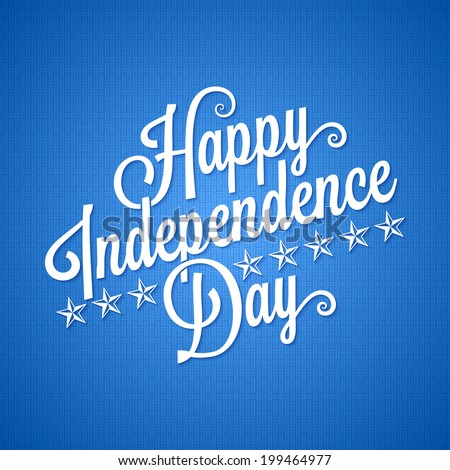 independence day vintage lettering background - stock vector