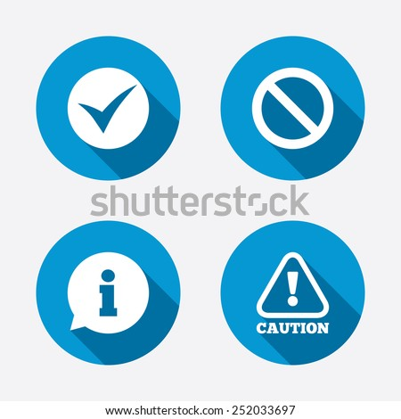 Information icons. Stop prohibition and attention caution signs. Approved check mark symbol. Circle concept web buttons. Vector - stock vector