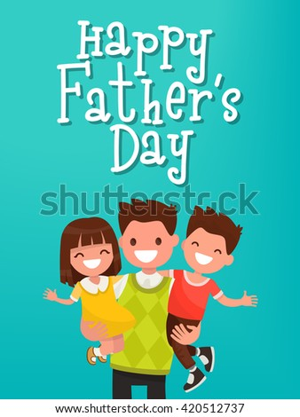 Inscription Happy Father's Day. Dad with kids. Vector illustration. Template for greeting card. - stock vector