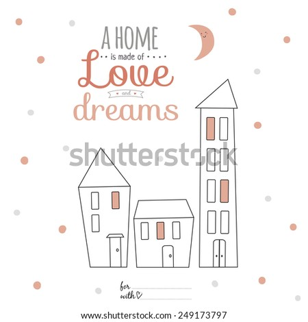 Inspirational and motivational romantic quotes card with calligraphic and typographic wishes. Template for greeting design. Illustration sweet home with lovely lettering.  - stock vector