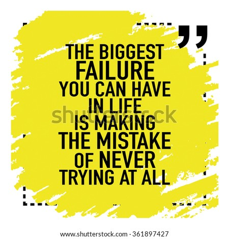 Inspirational Motivational Quote Poster / The biggest mistake you can have in life is making the mistake of never trying at all - stock vector