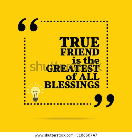 Inspirational motivational quote. True friend is the greatest of all blessings. Simple trendy design. - stock vector