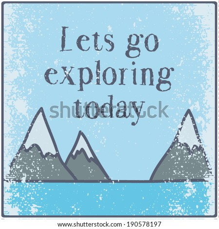 Inspirational quotes, adventure and exploration concept - stock vector