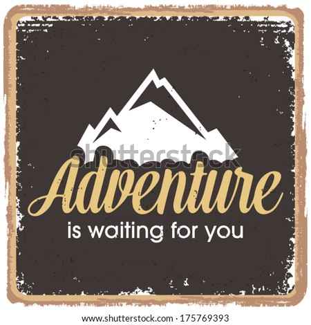 Inspirational quotes in retro style, adventure and excitement concept - stock vector