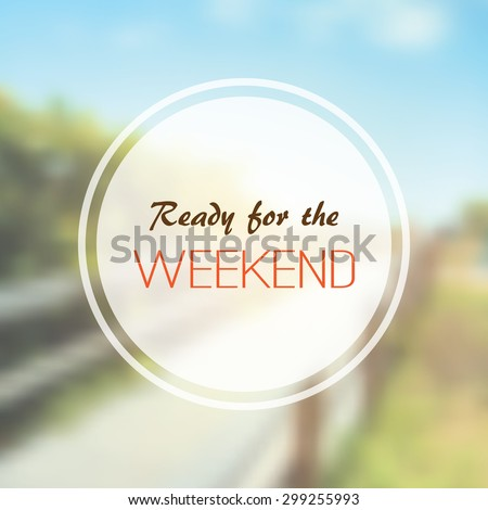 "Inspirational Sentence. ""Hello weekend"" on a Blurred Background - stock vector"