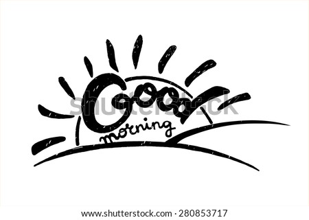 Inspirational vector typography with the sun.Hand drawn typography poster.Good Morning!  - stock vector