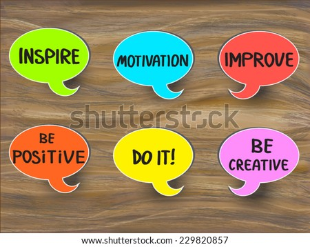 Inspire, improve, be positive, be creative, do it motivational concept illustration. A set of multicolor speech bubble sticker with handwritten reminders. On vector wooden desk background. EPS 10. - stock vector