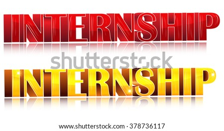 Internship 3D text for companies that are looking for interns. - stock vector