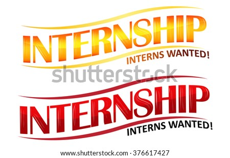 Internship - interns wanted glossy labels for recruitment companies.  - stock vector