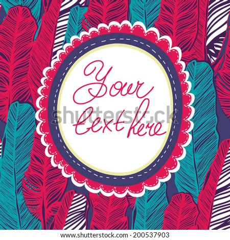 Invitation card in fantastic bright colors with feathers. Stylish holiday background made of bright flowers and floral bursts in vector - stock vector
