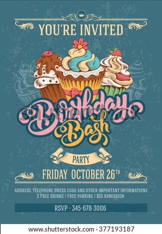 Invitation Card to Birthday Bash Party with Calligraphic Lettering Birthday Bash and Hand Drawn Sweet Cupcakes in Vintage Style. Vector Illustration. - stock vector