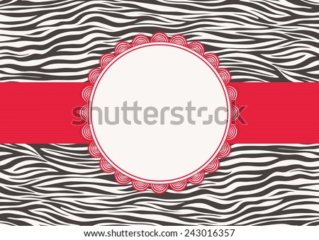 Invitation card with zebra texture. Animal pattern and elegance frame (for your text). Fashionable safari style. Vector illustration. - stock vector