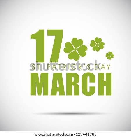 Irish shamrocks background with text 17 March. EPS 10. - stock vector