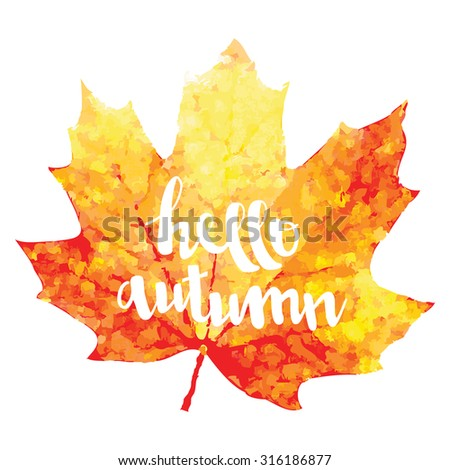 isolated vector watercolor autumn maple leaf with Hello autumn lettering - stock vector