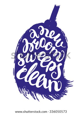 Isolated white lettering inscribed into silhouette of dark blue broom on white background. Proverb is a new broom sweeps clean. Simple vector illustration for print and design projects.  - stock vector