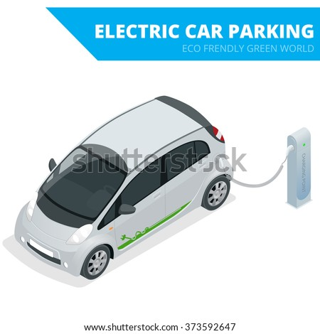 Isometric Electric car parking, Ecological concept, Eco frendly green world, Flat 3d vector isometric illustration, electric car charging,  electric vehicle,  hybrid car,  car,  electric,  green car  - stock vector