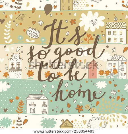 It's so good to be home - lovely vector background with houses, clouds, hearts and flowers - stock vector