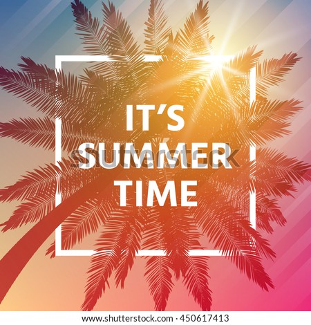 It's summer time background with palm and frame. Vector background for banner, poster, flyer, card, postcard, cover, brochure. - stock vector