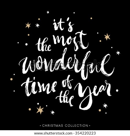 It's the most wonderful time of the year! Christmas greeting card with calligraphy. Handwritten modern brush lettering. Hand drawn design elements. - stock vector