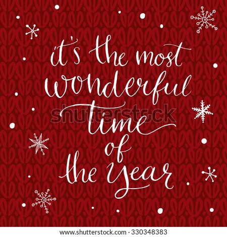 It's the most wonderful time of the year. Inspirational quote about winter. Modern calligraphy phrase with hand drawn snowflakes. Lettering for christmas greeting cards and posters. - stock vector