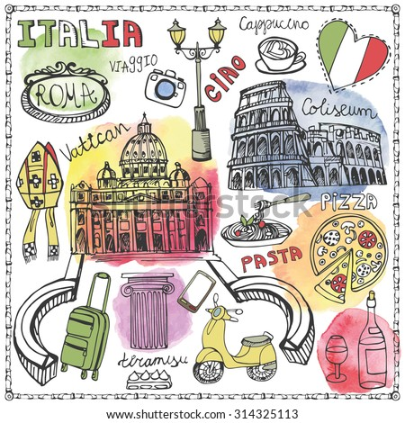 Italy famous Rome landmark,Watercolor textured splash set.Vintage Hand drawn doodle art sketchy.Italian travel,hello.Coliseum,Vatican,food,icon symbols.Isolated colored Vector background - stock vector