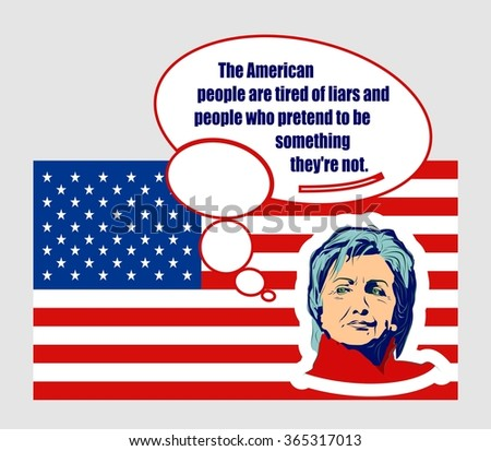 January 15, 2016: A vector illustration showing Democrat presidential candidate Hillary Clinton with bubble speech and herself phrase on national flag background done in hand draw style - stock vector