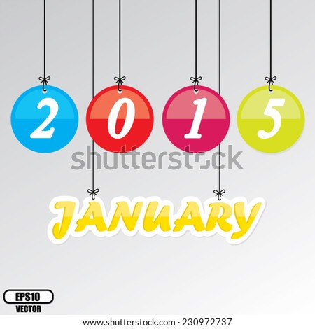 January 2015 hanging design colorful circle, Vector. - stock vector