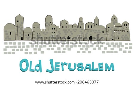 Jerusalem, Old City, Middle East Town, Vector Illustration - stock vector