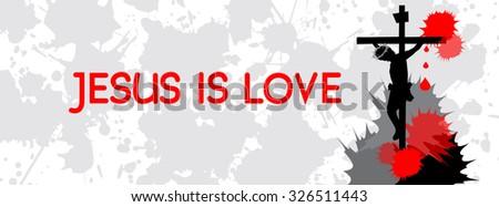 Jesus on the cross-Jesus loves you concept- Vector illustration  - stock vector