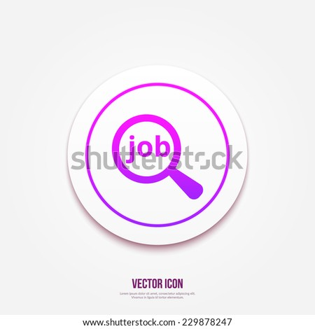 Job search concept icon. Text with magnifying glass button - stock vector