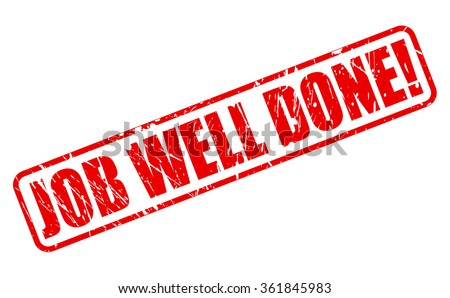 Job Well Done red stamp text on white - stock vector